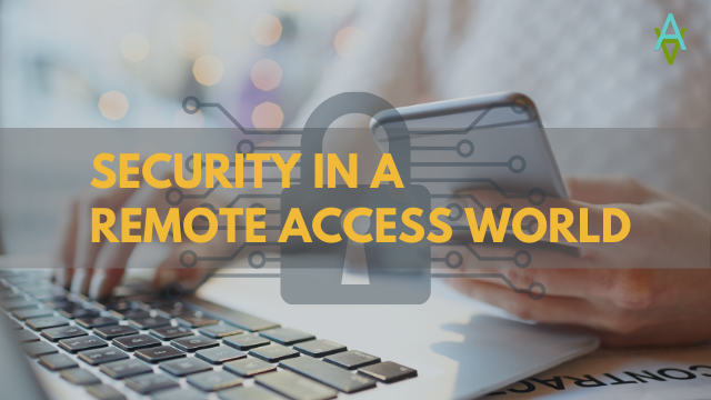 Security in a Remote Access World, Revisited